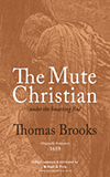 PAPERBACK REPRINTS BY H&F BOOKS: The Mute Christian by Thomas Brooks