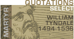 Words of Wisdom: William Tyndale Quotes