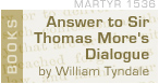 Click to Read Answer to Sir Thomas More's Dialogue by William Tyndale - Hail and Fire Book Library