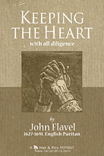 Scanned Edition: Keeping the Heart by John Flavel (1813 edition)